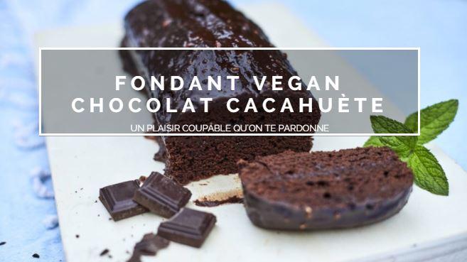 G teau fondant chocolat cacahu te vegan raton r veur - Gateau vegan inratable ...
